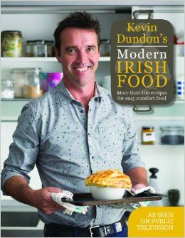 Kevin Dundon's Modern Irish Food by Kevin Dundon//need this for the hubs