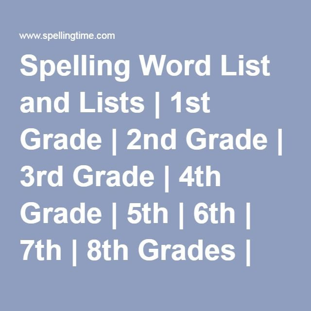Spelling Word List and Lists   1st Grade   2nd Grade   3rd Grade   4th Grade   5th   6th   7th   8th Grades   High School Spelling Word list