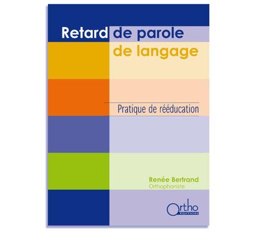 retard de parole et de langage pratique de r233233ducation