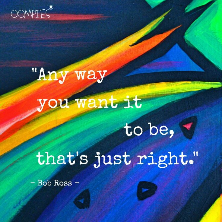 Bob knows best! ;) #bobross #quote #oompies #art   Check out our website www.oompies.nl for more information about our artwork.