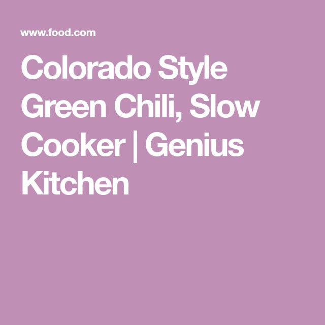 Colorado Style Green Chili, Slow Cooker | Genius Kitchen