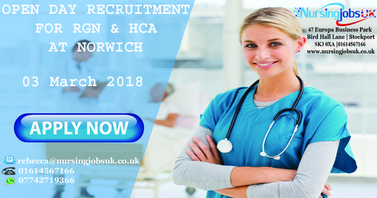 Open Day Recruitment for RGN's & HCA's @ Norwich 03 March 2018 Be part of the Open Day Event in Norwich and assure your shifts. NursingjobsUK, one of the leading healthcare recruitment company in the UK is conducting open day event for RGN's and HCA's.  This is an awesome opportunity for you to join a stable team, for additional training and to develop personally.  Who can attend? RGN HCA (with or without experience)