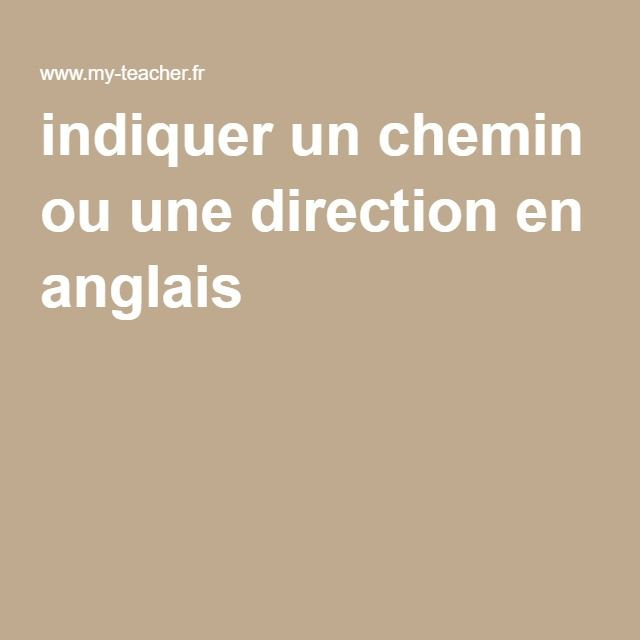 Indiquer Un Chemin Ou Une Direction En Anglais The Language Of
