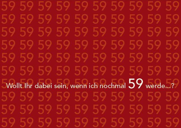 Einladungskarte zum 60. Geburtstag:  Willst du dabei sein, wenn ich nochmal 59 werde?  ............  **So funktioniert die Bestellung:  Lege einfach die gewünschte Karte in den Warenkorb. Im...