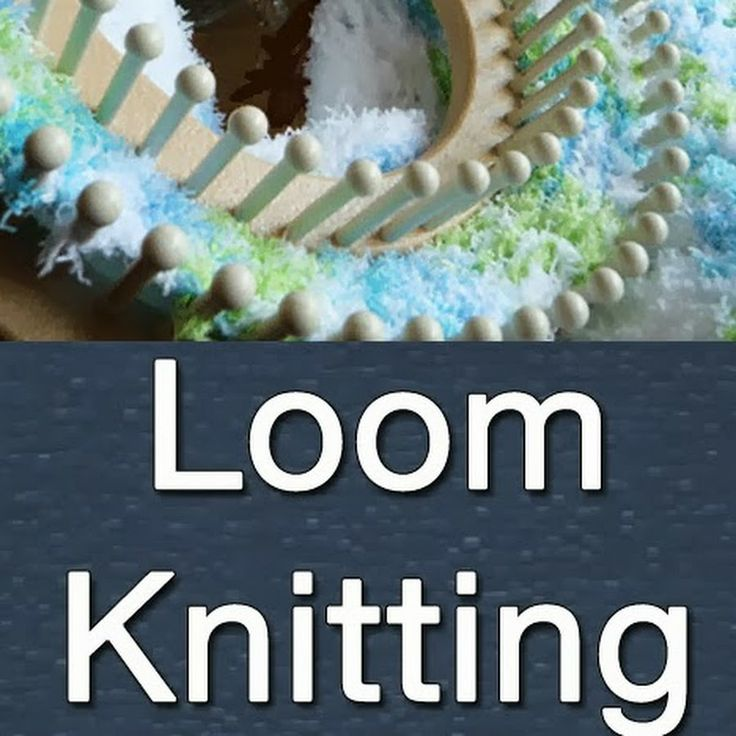 Loom Knitting Tutorials - lots of them all in one place!