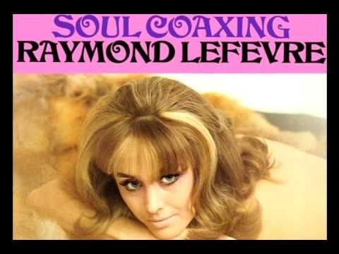 Soul Coaxing - RAYMOND LEFEVRE - YouTube