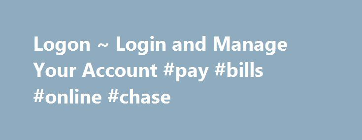 Logon ~ Login and Manage Your Account #pay #bills #online #chase http://energy.remmont.com/logon-login-and-manage-your-account-pay-bills-online-chase/  # Home Static Page FAQ s Faq Description Directory Complete Index Videos Guides Videos Guides Contact Us We are here for you Member Area Member Area Chase Logon and Pay […]
