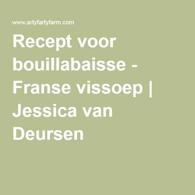 Recept voor bouillabaisse - Franse vissoep | Jessica van Deursen