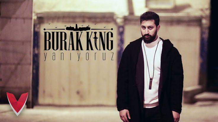 Burak King - Yanıyoruz (Official Video) - YouTube