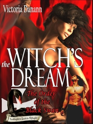 The Witch's Dream (The Order of the Black Swan, BOOK TWO)~ Expected publication: October 14th 2012.