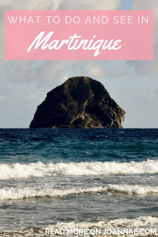 What to Do and See in Martinique