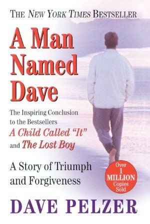 """""""A Man Named Dave: A Story of Triumph and Forgiveness"""" By Dave Pelzer - This books delves into Dave's life as an adult and the lasting effects of the abuse he endured as a child."""