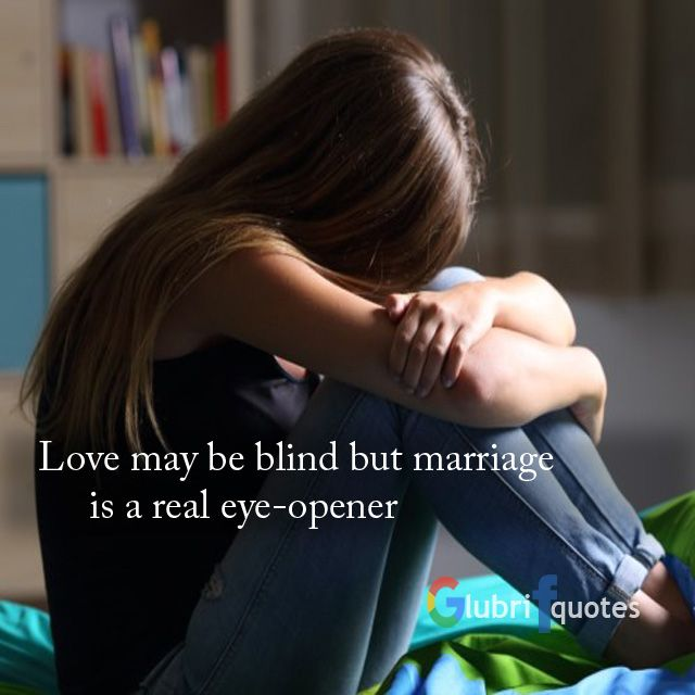 Love Maybe Blind Quote
