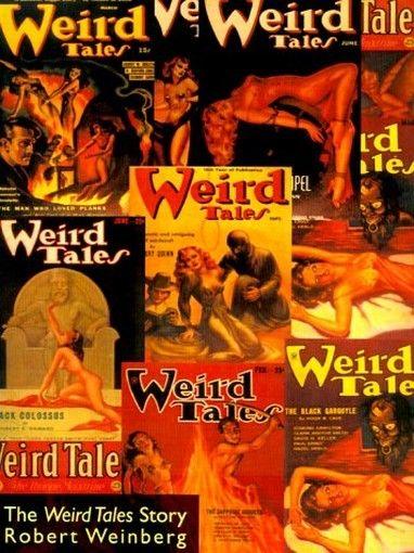 The Weird Tales Story, by Robert Weinberg