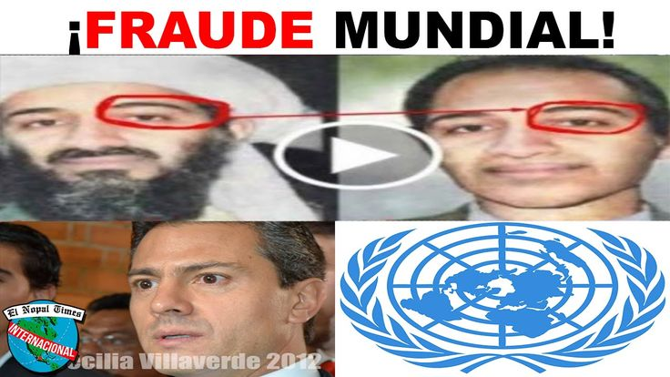 Osama Bin Laden vivo y tribunal de la ONU para juzgar a México /El Nopal...