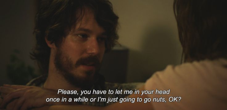 "― Short Term 12 (2013)""Please, you have to let me in your head once in a while or I'm just going to go nuts, OK?"""