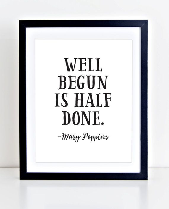 Mary Poppins Quote Mary Poppins Print Well Begun Is by DuneStudio