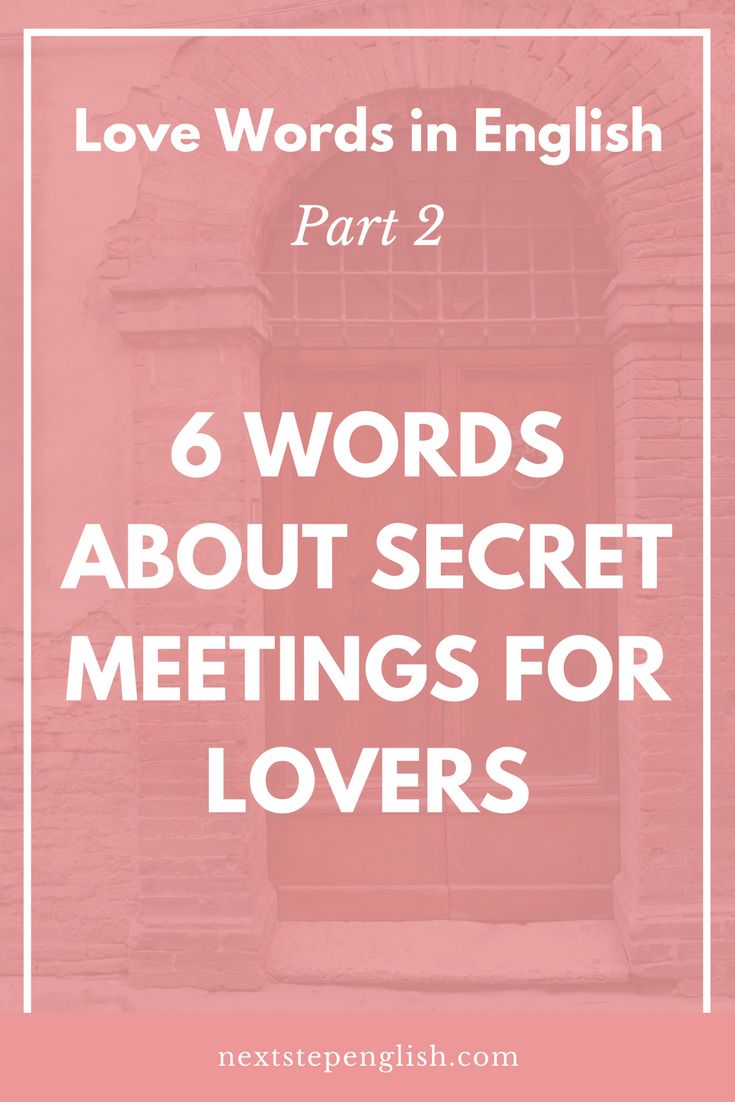Love Words in English, Part 2: Advanced English Words about Secret Meetings for Lovers; romantic vocabulary, fluent in English, love words list, natural English, visual English, love nest, words associated with love, best vocabulary words, advanced English lesson, Valentine's Day vocab, English in use ESL, love words, love vocabulary words, words related to love, advanced English vocabulary, Next Step English