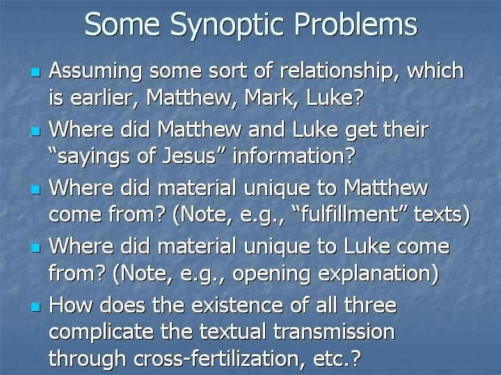 a review of the three synoptic gospels mark matthew and luke In contrast to matthew, mark (1:7) and luke (3:16) do not use ho erxomenos in  their  unlike the synoptic gospels, john begins his account of jesus in the.