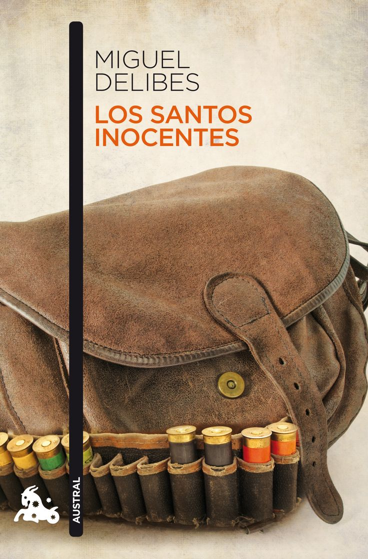 """Miguel Delibes. """"Los Santos Inocentes"""". Editorial Austral"""