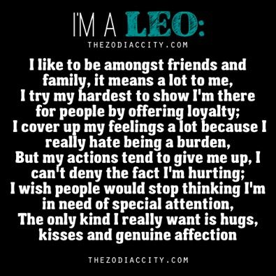 haha ohhhhh Leo's... most people have us all wrong! That's what makes it all the sweeter when someone totally gets you...