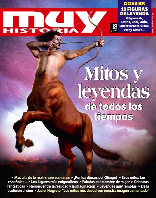 MUY HISTORIA Nº 62. #Mitos y #leyendas de todos los riempos.