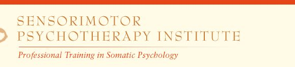 Sensorimotor Psychotherapy Institute - Online Links: Hakomi Institute,  International Society for the Study of Trauma and Dissociation (ISSTD), Trauma Center (Bessel van der Kolk), etc....