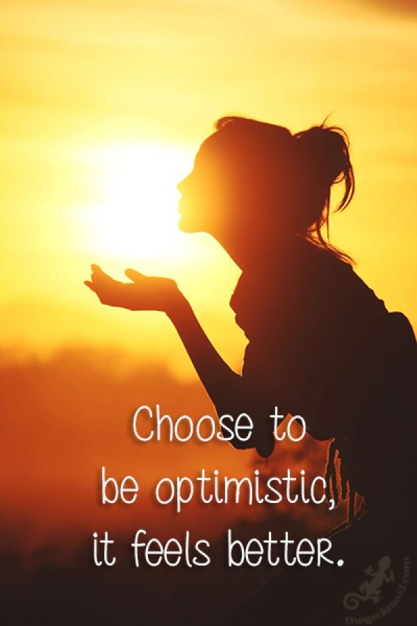 Choose to be optimistic, it feels better.  #choose #optimistic #feels #better #quotes  ©The Gecko Said - Beautiful Quotes - Thegeckosaid.com™