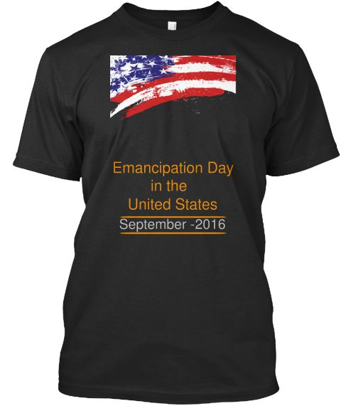 Emancipation Day In The United States September 2016 Black T-Shirt Front
