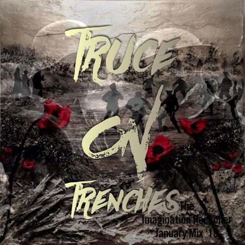 Truce on Trenches - Christmas Mix '17 by The Imagination Reckoner   Free Listening on SoundCloud