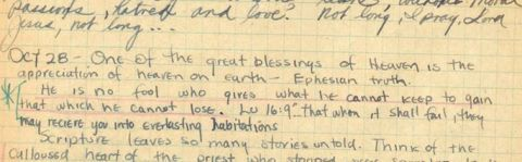 """""""I must not think it strange if God takes in youth those whom I would have kept on earth till they were older. God is peopling Eternity, and I must not restrict Him to old men and women. (1950)""""  a passage from Jim Elliot's diary."""