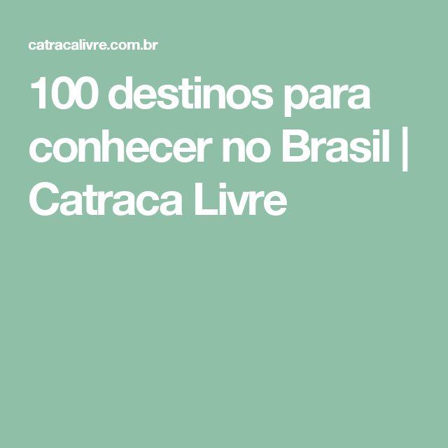 100 destinos para conhecer no Brasil | Catraca Livre