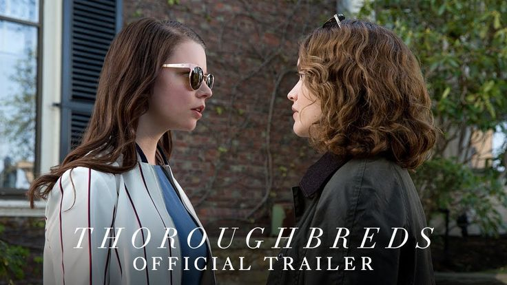 THOROUGHBREDS | Official Trailer #2 | In select theaters March 9, 2018