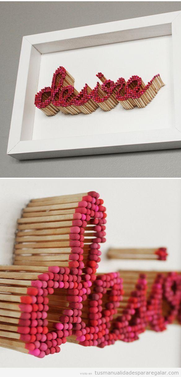 Una palabra escrita con cerillas, manualidad para regalar y decorar | Manualidades para regalar