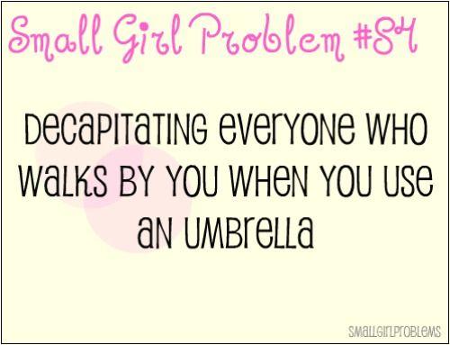 It's a serious risk! :D #petite #short_girl #problems