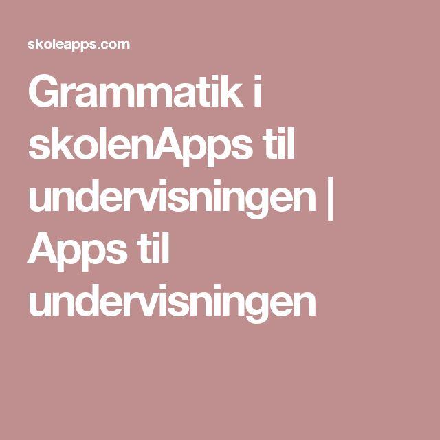 Grammatik i skolenApps til undervisningen | Apps til undervisningen