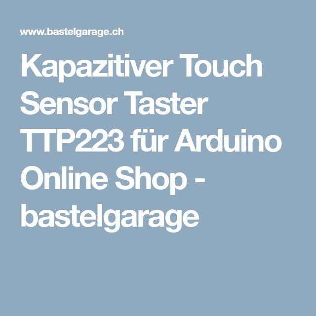 Kapazitiver Touch Sensor Taster TTP223 für Arduino Online Shop - bastelgarage