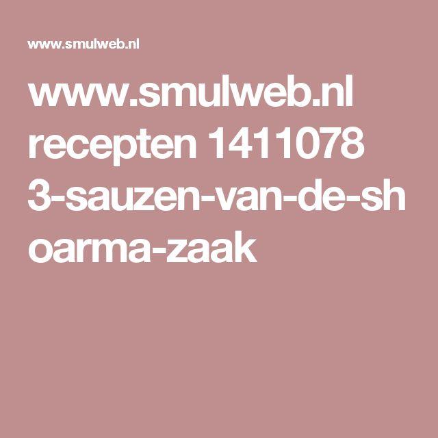 www.smulweb.nl recepten 1411078 3-sauzen-van-de-shoarma-zaak