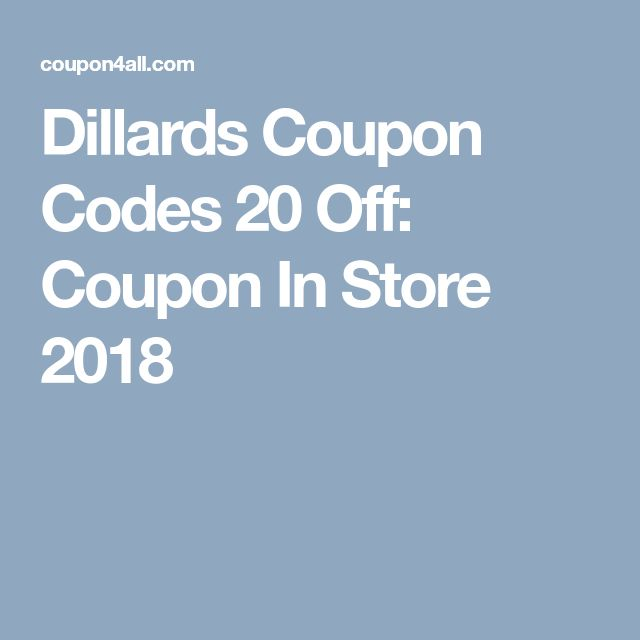 4e5c0c8b5e2 Dillards Coupon Codes 20 Off  Coupon In Store 2019