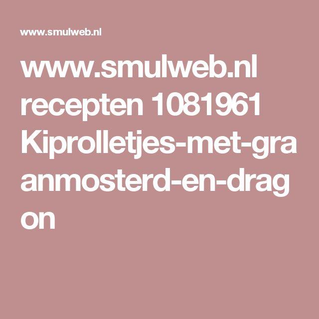 www.smulweb.nl recepten 1081961 Kiprolletjes-met-graanmosterd-en-dragon