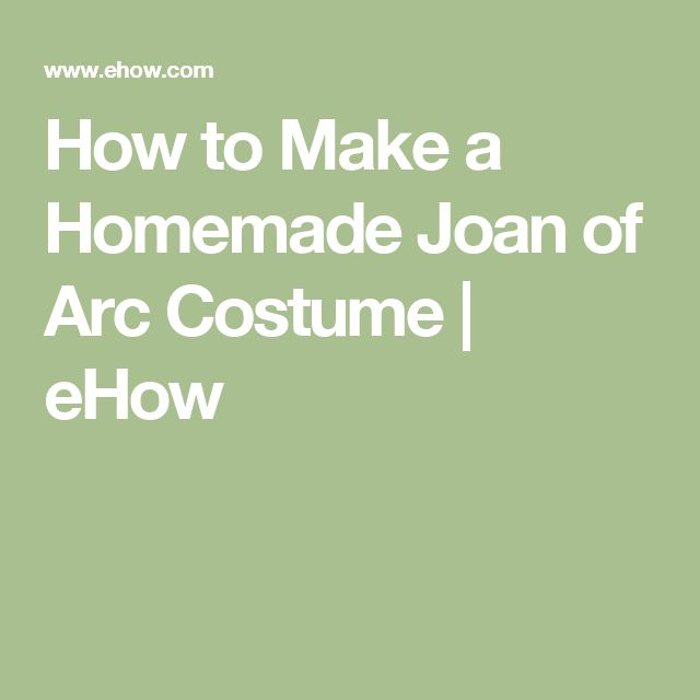 How to Make a Homemade Joan of Arc Costume | eHow