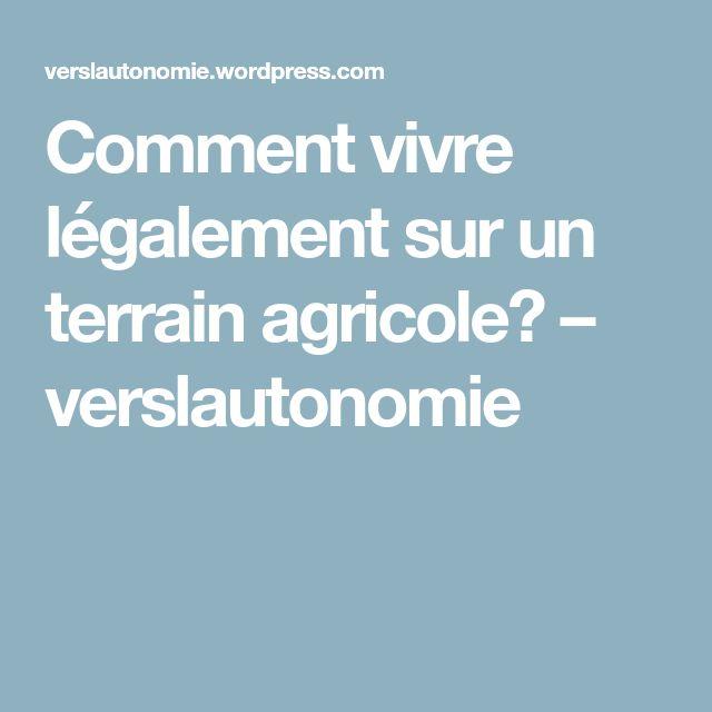 Comment vivre légalement sur un terrain agricole? – verslautonomie