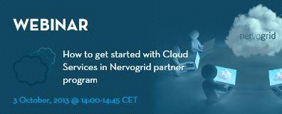 Learn how to get started with Cloud Services in Nervogrid partner program! Register at http://www.nervogrid.com/webinars #cloudcomputing #webinar