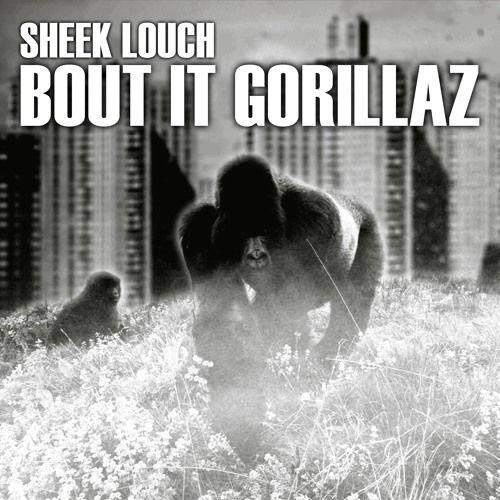 Sheek Louch – Bout It Gorillaz