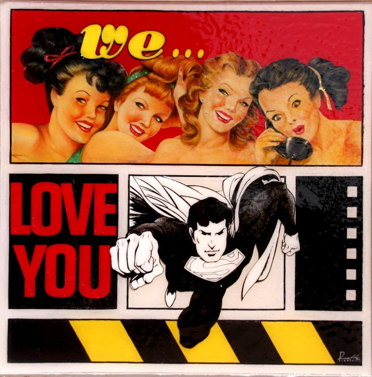 """WE LOVE YOU."" From collection I LOVE YOU  Different layers of Cristal Resin Acrylic pin up & Super man painting  100x100"