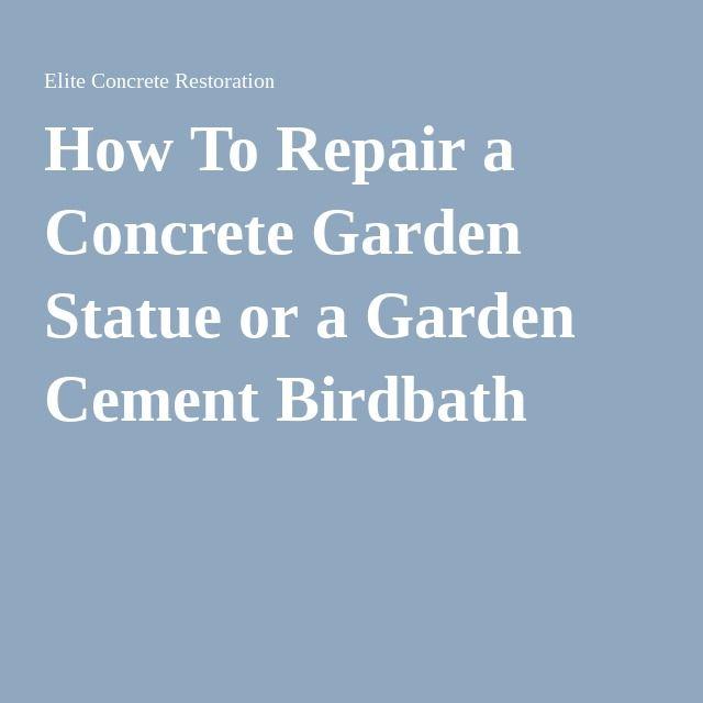 How To Repair a Concrete Garden Statue or a Garden Cement Birdbath