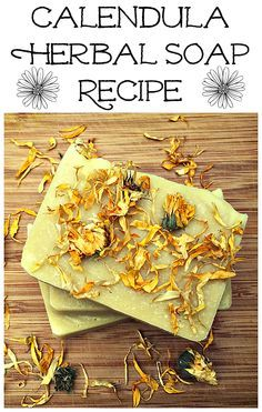 How to make homemade herbal soap, with a recipe for a lovely Calendula Soap.