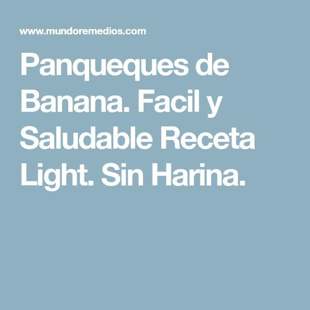 Panqueques de Banana. Facil y Saludable Receta Light. Sin Harina.