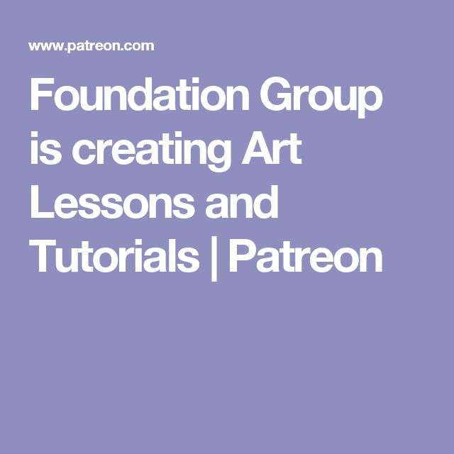 Foundation Group is creating Art Lessons and Tutorials | Patreon