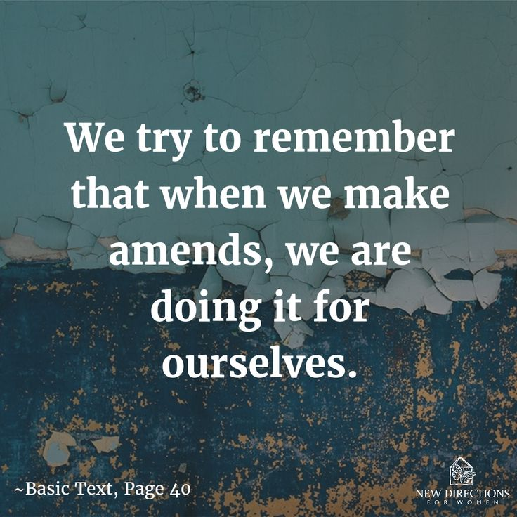 We try to remember that when we make amends, we are doing it for ourselves. #BasicText #Page40